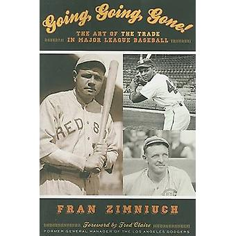 Going Going Gone The Art of the Trade in Major League Baseball by Zimniuch & Fran