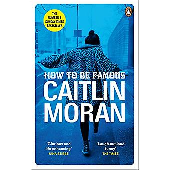 How to be Famous by Caitlin Moran - 9780091948993 Book
