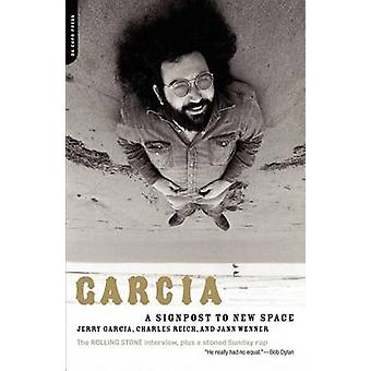 Garcia - A Signpost to New Space by Jerry Garcia - Charles Reich - Jan