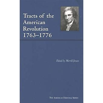 Tracts of the American Revolution - 1763-1776 by Merrill Jensen - 978