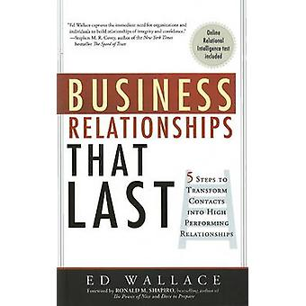Business Relationships That Last - Five Steps That Transform Contacts
