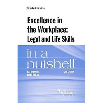 Excellence in the Workplace - Legal and Life Skills in a Nutshell by