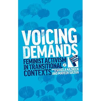 Voicing Demands - Feminist Activism in Transitional Contexts by Sohela