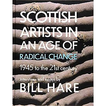 Scottish Artists in an Age of Radical Change - 1945 to the 21st Centur