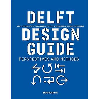 Delft Design Guide (revised edition) - Perspectives - Models - Approac