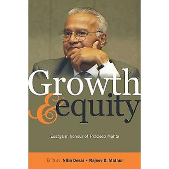 Growth and Equity - Essays in Honour of Pradeep Mehta by Nitin Desai -