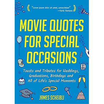 Movie Quotes for Special Occasions by Scheibli & James