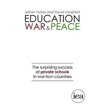 Education - War and Peace - The Surprising Success of Private Schools