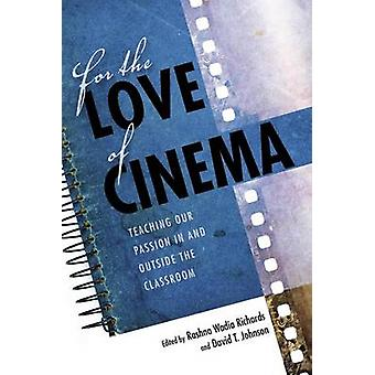 For the Love of Cinema - Teaching Our Passion In and Outside the Class