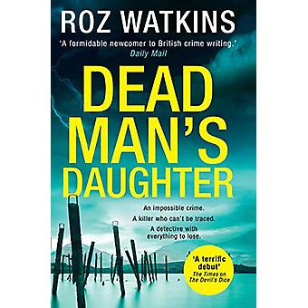 Dead Man's Daughter (A DI Meg Dalton thriller - Book 2) by Roz Watkin