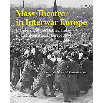 Mass Theatre in Inter-War Europe - Flanders and the Netherlands in an