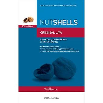 Nutshells Criminal Law by Joanne Clough - Adam Jackson - Natalie Wort