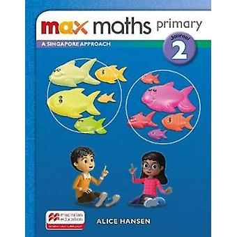 Max Maths Primary A Singapore Approach Grade 2 Journal by Tony Cotton