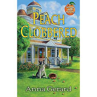Peach Clobbered - A Georgia B&B Mystery by Anna Gerard - 978164385