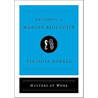 Becoming a Marine Biologist by Virginia Morell - 9781501181207 Book