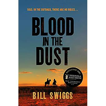 Blood in the Dust - Winner of a Wilbur Smith Adventure Writing prize b