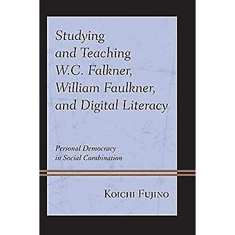 Estudiando y enseñando W.C. Falkner - William Faulkner - y Digital L