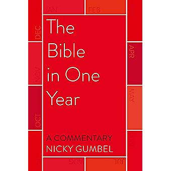 The Bible in One Year - a Commentary by Nicky Gumbel by Nicky Gumbel
