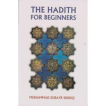 Hadith For Beginners by Muhammed Siddiqi - 9781861187697 Book