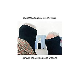 50 Times Bonami and Obrist by Teller by Ewa Hess - 9783958296435 Book