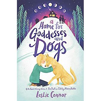 A Home for Goddesses and Dogs by Leslie Connor - 9780062796783 Book