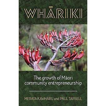 Whariki - The growth of Maori community entrepreneurship by Merata Kaw