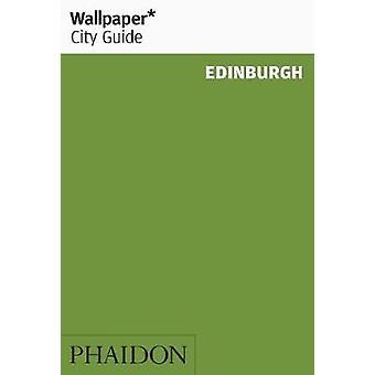 Wallpaper* City Guide Edinburgh by Wallpaper* - 9781838661175 Book