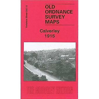 Calverley 1915 - Yorkshire Sheet 202.10 by Ruth Strong - 9781847842626