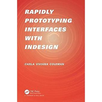 Rapidly Prototyping Interfaces with InDesign by Carla Viviana Cordova
