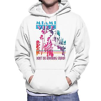 Miami Vice Dont Do Anything Stupid Men's Hooded Sweatshirt