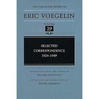 Selected Correspondence 19241949 by Eric Voegelin