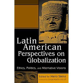 Latijns-Amerikaanse perspectieven op globalisering - Ethiek - Politiek - en