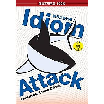 Idiom Attack - Vol. 1 - Everyday Living (Trad. Chinese Edition) by Pet