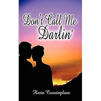 Don't Call Me Darlin' by Fleeta Cunningham - 9781601544032 Book