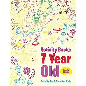 Activity Books 7 Year Old Doodle Edition by Activity Book Zone for Ki