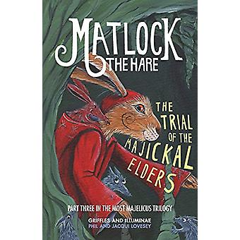 Matlock the Hare - The Trial of the Majickal Elders - No.3 by Phil Love