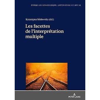 Les facettes de l'interprtation multiple 39 Etudes de Linguistique Littrature Et Arts  Studi Di Lingu