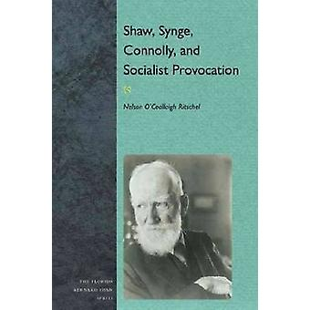 Shaw - Synge - Connolly and Socialist Provocation by Nelson O'Ceallai