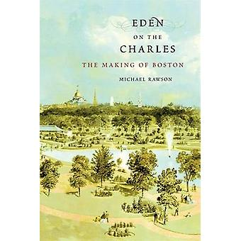 Eden on the Charles by Michael Rawson
