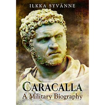 Caracalla Une biographie militaire