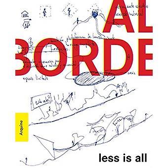 Al Borde Less Is All by Other Al Borde & Edited by Andrea Griborio