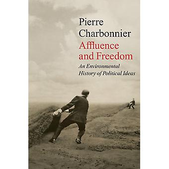 Affluence and Freedom by Pierre Charbonnier