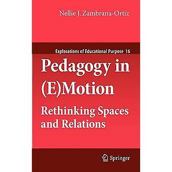 Pedagogik i (E)Motion - Rethinking Spaces and Relations av Nellie J. Z