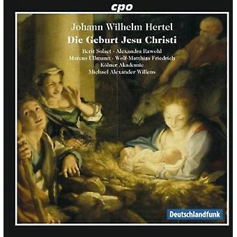 Johann Wilhelm Hertel - Johann Wilhelm Hertel: Importación de Estados Unidos Die Geburt Jesu Christi [CD]