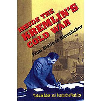 Inside the Kremlin's Cold War - From Stalin to Khrushchev by Vladislav
