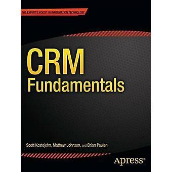 CRM Fundamentals by Scott Kostojohn - Brian Paulen - Mathew Johnson -