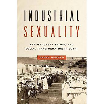 Industriële seksualiteit - geslacht - urbanisatie- en sociale Transformati