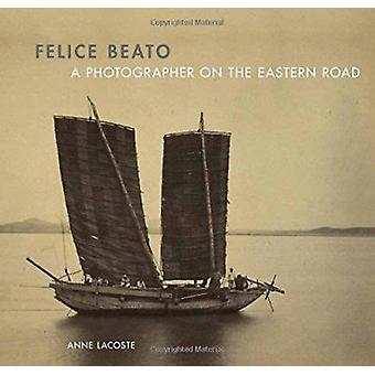 Felice Beato - een fotograaf op de Eastern Road door Anne Lacoste - 97