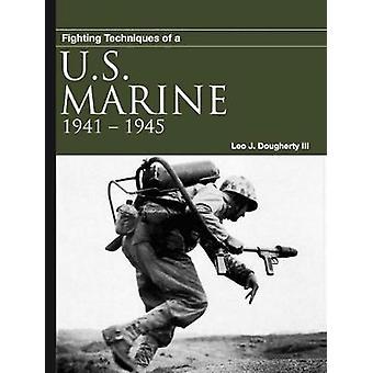 Stridsteknik av en US Marine - 1941-1945 av Leo J. Daugherty - 9