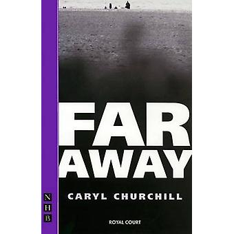 Far Away (New edition) Caryl Churchill - 9781854597441 kirja